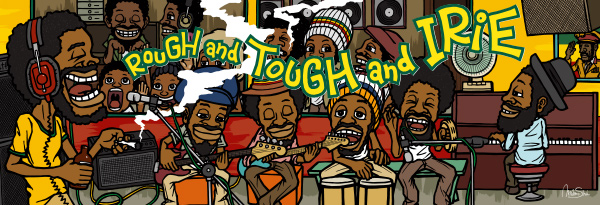 Rough and Tough and Irie